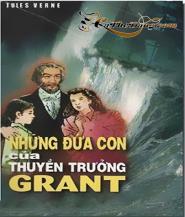 Những Đứa Con Của Thuyền Trưởng Grant - Jules Verne