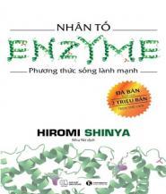 Nhân Tố Enzyme - Phương Thức Sống Lành Mạnh - Hiromi Shinya