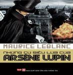 Những Cú Siêu Lừa Của Arsène Lupin - Maurice Leblanc