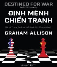 Định Mệnh Chiến Tranh - Tác giả: Graham Allison