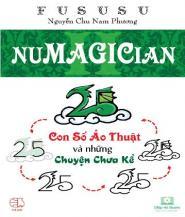 Numagician - Con Số Ảo Thuật và Những Chuyện Chưa Kể - FuSuSu Nguyễn Chu Nam Phương