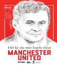 Hồi Ký Của Một Huyền Thoại Manchester United - Tác giả: Ian Macleay