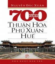 700 Năm Thuận Hóa - Phú Xuân - Huế
