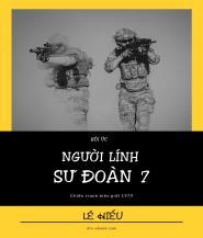 Hồi Ức Người Lính Sư Đoàn 7
