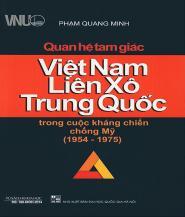 Quan Hệ Tam Giác Việt Nam, Liên Xô, Trung Quốc Trong Cuộc Kháng Chiến Chống Mỹ (1954 – 1975)