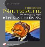 Friedrich Nietzsche Và Những Suy Niệm Bên Kia Thiện Ác