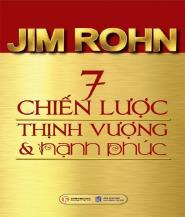 7 Chiến lược Thịnh Vượng và Hạnh Phúc - Jim Rohn