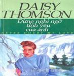 Đừng Nghi Ngờ Tình Yêu Của Anh - Daisy Thomson