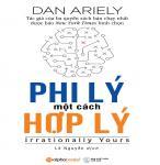 Phi Lý Một Cách Hợp Lý - Dan Ariely
