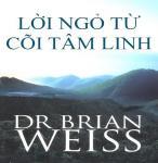 Lời Ngỏ Từ Cõi Tâm Linh - Dr. Brian L. Weiss
