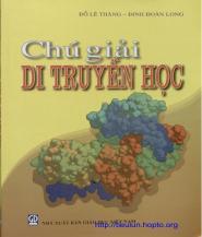 Chú giải Di truyền học - Đỗ Lê Thăng & Đinh Đoàn Long