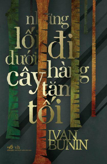 Những Lối Đi Dưới Hàng Cây Tăm Tối - Ivan Bunin